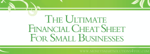 The Ultimate Financial Success Cheat Sheet for Small Business Owners