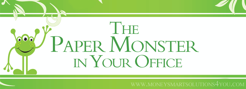 The Paper Monster in Your Office – Office Organization Strategies