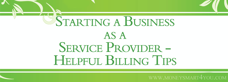 Starting a Business as a Service Provider – Helpful Billing Tips