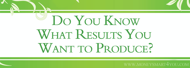 Strategic Planning 101: Do You Know What Results You Want to Produce?