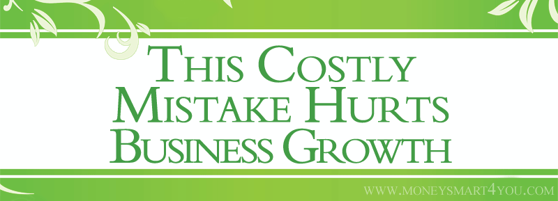 This Costly Mistake Hurts Business Growth Every Month