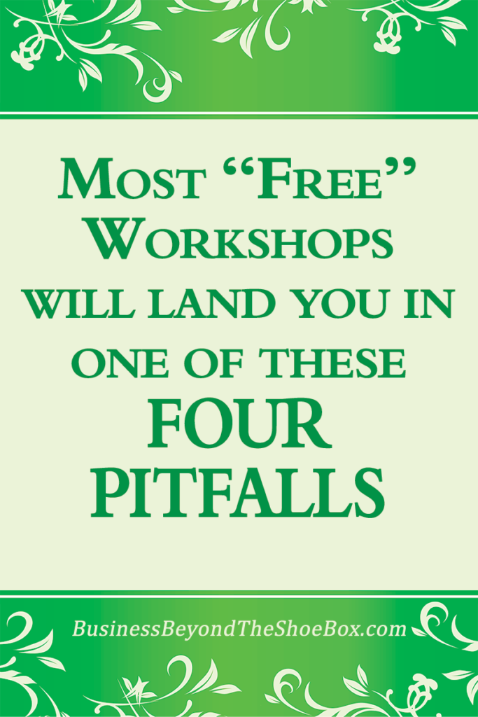 Free workshops don't work for most DIY small business owners and those looking for information on how to start a small business.  Here's why.