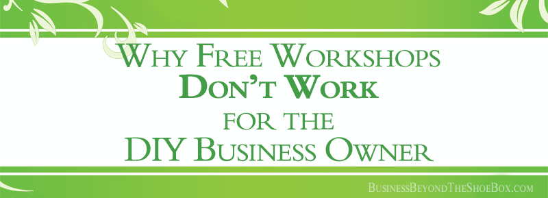 Read more about the article Why Free Workshops Don't Work for the DIY Small Business Owner