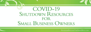 Read more about the article COVID-19 Shutdown Resources for Small Business Owners