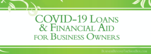 COVID-19 Loans and Financial Aid for Business Owners