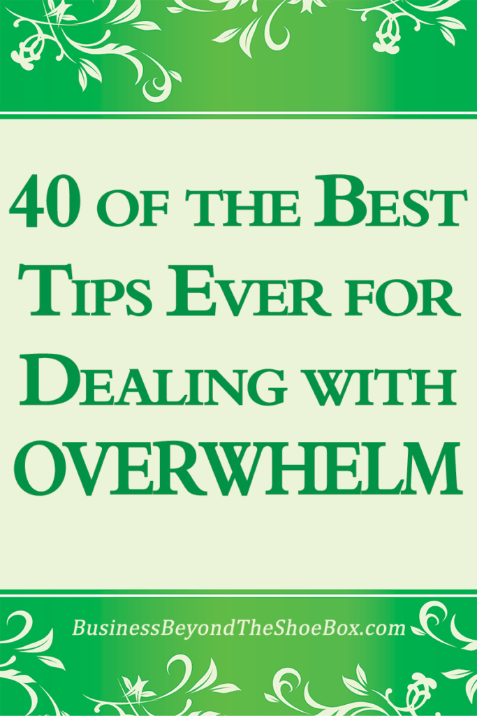 40 of the Best Tips for Dealing with Overwhelm and Getting Your Mojo Back 1