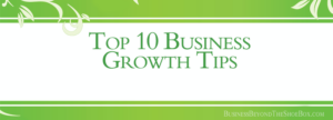 Read more about the article Top 10 Business Growth Tips for Small Businesses