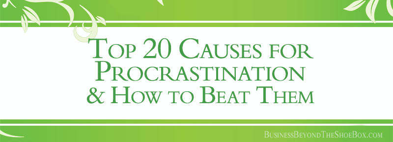 The Top 20 Causes for Procrastination and How to Beat Them